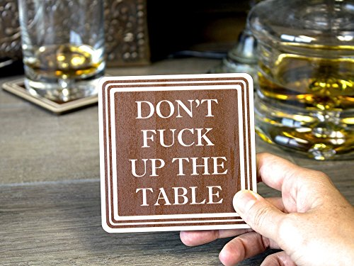 Don't Fuck Up The Table Wood Absorbent Drink Coasters - Great Housewarming Gift - Passive Aggressive - Funny Coaster - Made in USA SET OF 4 (Brown) by Wooden Shoe Designs (Image #4)