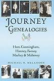 img - for Journey Genealogies: Hart, Cunningham, Hanney, Feeney, Mackey & Mahoney book / textbook / text book
