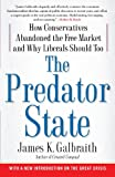 img - for The Predator State: How Conservatives Abandoned the Free Market and Why Liberals Should Too book / textbook / text book