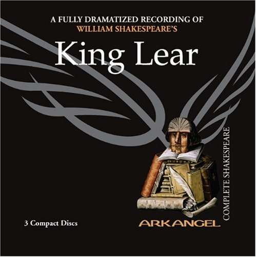 King Lear (Arkangel Shakespeare) (Romeo And Juliet Script In Modern English)