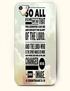 iPhone 5 / 5s Case So All Of Us Who Have Had That Veil Removed Can Seee And Reflect The Glory Of The Lord And The Lord Who Is The Spirit Makes Us More And More Like Him As We Are Changed Into His Glorious Image 2 Orinthians 3:18 - Bible Verses - Hard Back Plastic Case - OOFIT Authentic