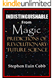 Indistinguishable from Magic: Predictions of Revolutionary Future Science