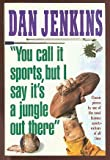 You Call It Sports, but I Say It's a Jungle Out There