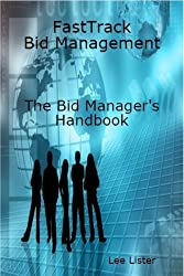 FastTrack Bid Management - Bid Methods, Processes and Procedures. Bid Management Methodologies, Bid Manager's Training. Bid Writing or Tender Writing for Professionals
