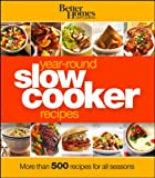 Better Homes and Gardens Year-Round Slow Cooker Recipes, Better Homes and Gardens Books Staff, 1118217780
