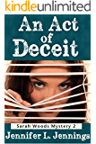 An Act of Deceit (Sarah Woods Mystery Book 2)