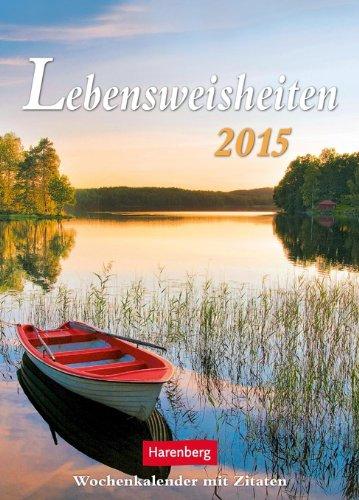 Lebensweisheiten Wochenkalender 2015: Wochenkalender mit Zitaten