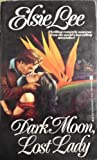 img - for Dark Moon, Lost Lady book / textbook / text book