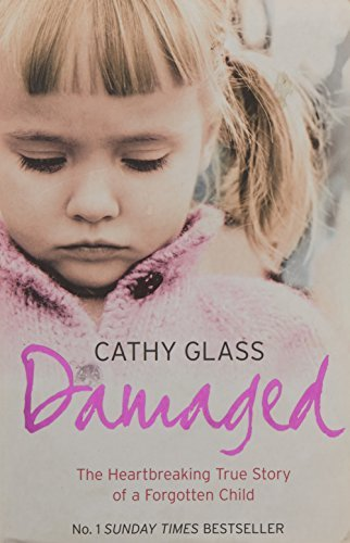 Damaged: The Heartbreaking True Story of a Forgotten Child by Cathy Glass - 2007 Glasses