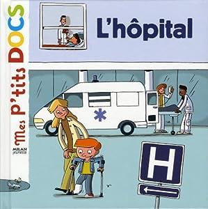 """Afficher """"mes p'tits docs<br /> L'hôpital"""""""