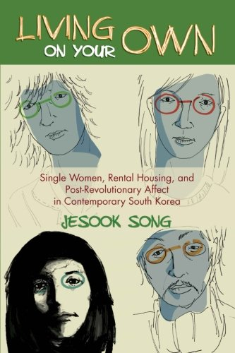 Download Living on Your Own: Single Women, Rental Housing, and Post-Revolutionary Affect in Contemporary South Korea pdf epub
