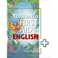 The Illustrated First Aid in English