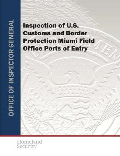 Inspection Of US Customs And Border Protection Miami Field - Us customs miami map officces