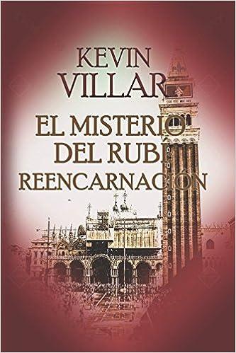 El misterio del Rubí: Reencarnación: Amazon.es: Sr. Kevin Villar Moret: Libros