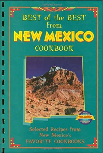 Best Of The Best From New Mexico Cookbook: Selected Recipes From New  Mexicou0027s Favorite Cookbooks (Best Of The Best Cookbook): Gwen McKee,  Barbara Moseley: ...