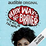 Ruby Wax's No-Brainer: It's All in the Mind: An Audible Original