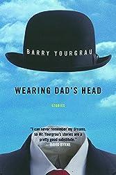 Wearing Dad's Head: Stories