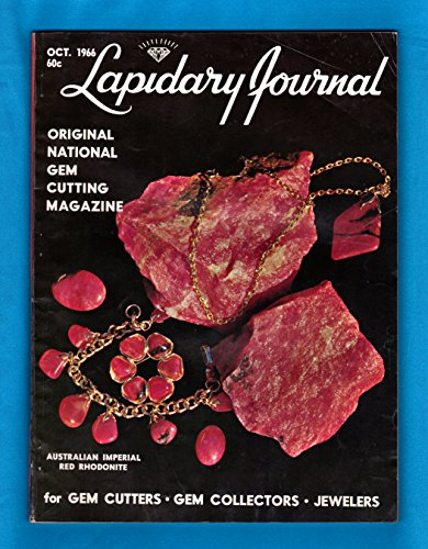 Lapidary Journal - October, 1966. Australian Imperial Red Rhodonite; Arkansas Brilliant Rock Crystal; Bacchus Brooch; Mexico Prospecting; Gem Engraving; Rare Faceting Minerals; Europe - Rockhound's Paradise; etc. Bacchus Crystal