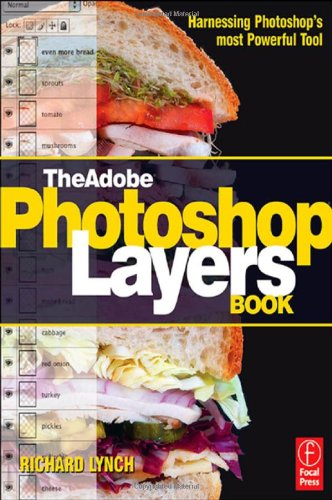 The Adobe Photoshop Layers Book: Harnessing Photoshop's Most Powerful Tool, covers Photoshop CS3 -