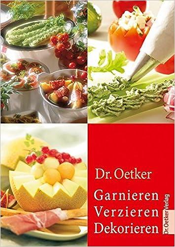 Garnieren Verzieren Dekorieren Amazonde Dr Oetker Bücher