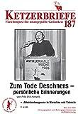Zum Tode Deschners - persönliche Erinnerungen: Ketzerbriefe 187 – Flaschenpost für unangepaßte Gedanken