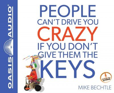People Cant Drive You Crazy If You Dont Give Them The Keys (Cant People Drive)