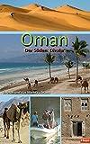 Oman - Der Süden: Salalah und das Weihrauchland: Palmenstrände, Wadis, Wüste: Ein Regionalführer für die Region Dhofar