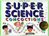 Super Science Concoctions, Jill Frankel Hauser, 1885593023