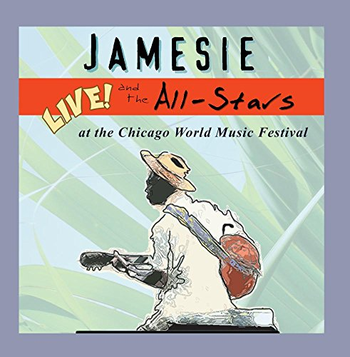 Jamesie and the All Stars, Live at the Chicago World Music Festival by Unavailable