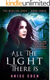 All the Light There Is: The Healing Edge - Book Three