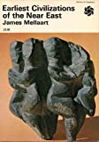 Earliest Civilizations of the Near East, James Mellaart, 0070414610