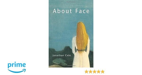 About Face Jonathan Cole 9780262531634 Amazon Books