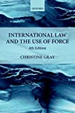 International Law and the Use of Force (Foundations of Public International Law)