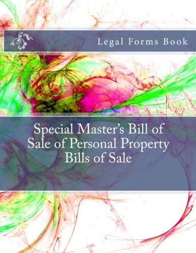 Download Special Master's Bill of Sale of Personal Property Bills of Sale: Legal Forms Book pdf epub