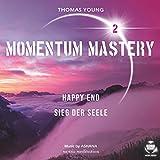 MOMENTUM MASTERY 2 - Happy End & Sieg der Seele