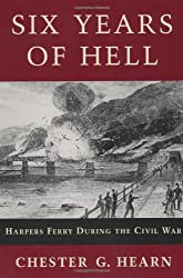 Six Years of Hell: Harpers Ferry During the Civil War