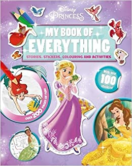 disney princess my book of everything stories stickers colouring and activities amazoncouk parragon 9781474846066 books