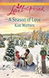A Season of Love, Kim Watters, 0373878451