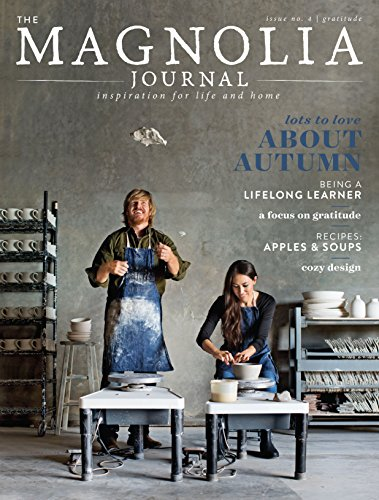 The Magnolia Journal Magazine - Issue 4 - Fall 2017 - Joanna Chip Gaines