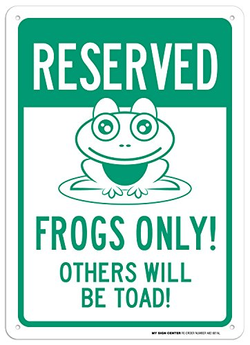 Reserved Parking Frogs Only Others Will Be Toad Sign - 10