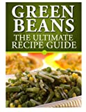 Green Beans: The Ultimate Recipe Guide