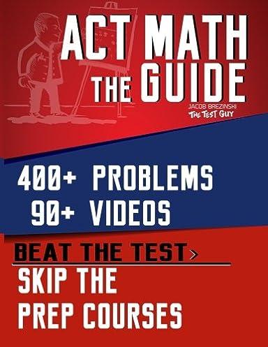 act math the guide skip the prep courses jacob brezinski rh amazon com Act Math Formulas Act Math Grockit