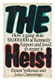 The Heist: How a Gang Stole $8,000,000 at Kennedy Airport and Lived to Regret It
