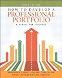 How to Develop a Professional Portfolio, Dorothy M. Campbell and Beverly J. Melenyzer, 0133101177