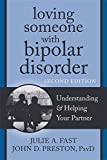 Loving Someone with Bipolar Disorder: Understanding and Helping Your Partner (The New Harbinger Loving Someone Series)