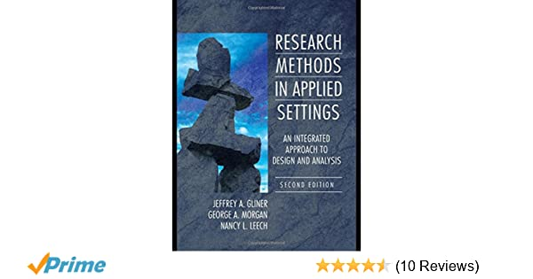 Research methods in applied settings an integrated approach to research methods in applied settings an integrated approach to design and analysis second edition jeffrey a gliner george a morgan nancy l leech fandeluxe Image collections