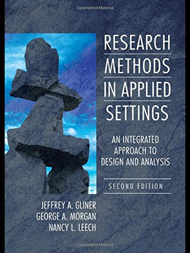 Research Methods in Applied Settings: An Integrated Approach to Design and Analysis, Second Edition