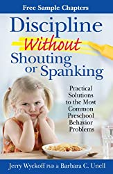 Discipline Without Shouting or Spanking-Free Chapters: Aggressive Behavior, Behaving Shyly, Fighting Cleanup Routines, Getting Out of Bed at Night,