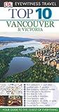 Top 10 Vancouver & Victoria (Eyewitness Top 10 Travel Guide)