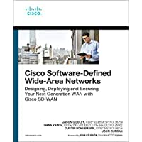Cisco Software-Defined Wide Area Networks: Designing, Deploying and Securing Your Next Generation WAN with Cisco SD-WAN…